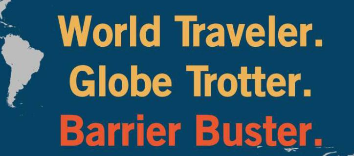 """Bold text reads """"World Traveler. Globe Trotter. Barrier Buster"""" against blue background with map."""