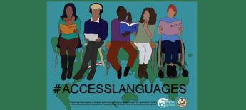 """[Image: colorful illustration of five seated individuals immersed in reading language books or conversation. One figure reads from a book labeled """"English."""" Another has a white cane folded at his feet and accesses his text via a tablet with headphones. A couple read from an ASL book and sign with each other. The last person is seated in a wheelchair and reads from a book labeled """"Arabic."""" The backdrop is a world map illustration. #ACCESSLANGUAGES (hashtag Access Languages) is below, with MIUSA and US State"""